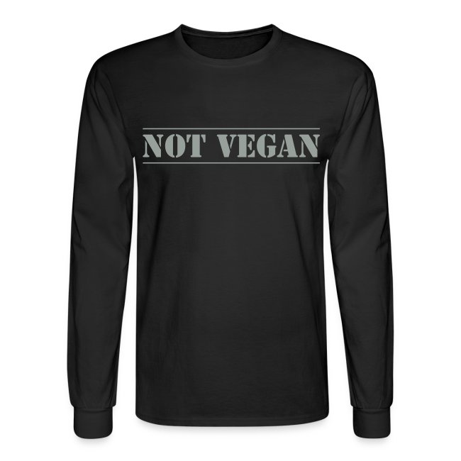 Not Vegan - long sleeve t-shirt