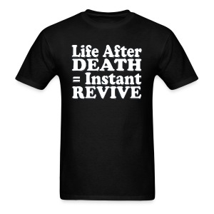 Gamer's Life After Death - Men's T-Shirt