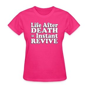 Gamer's Life After Death - Women's T-Shirt