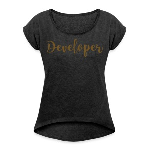 gold glitz - developer - Women's Roll Cuff T-Shirt