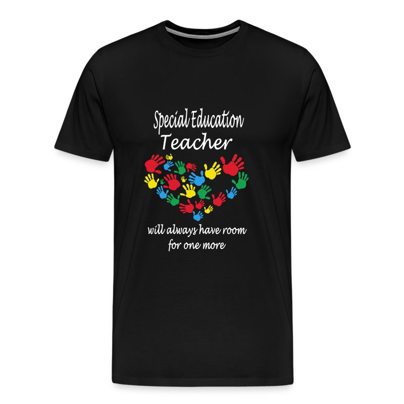 Special Education Teacher Have Room For One More T Shirt