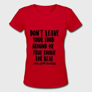 Foodie For Real - Women's V-Neck T-Shirt