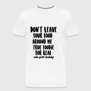 Foodie For Real - Men's Premium T-Shirt