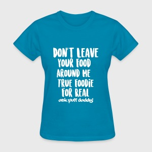 Foodie For Real - Women's T-Shirt