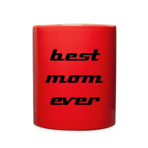 best mom ever mug - Full Color Mug