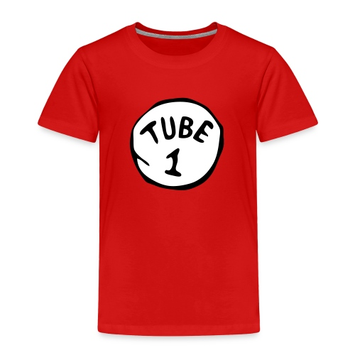First Tube   - Toddler Premium T-Shirt