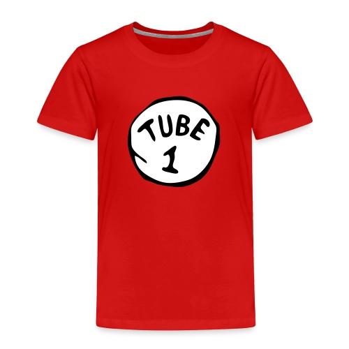 First Tube   - Toddler Premium T-Shirt