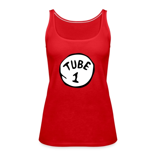 First Tube   - Women's Premium Tank Top