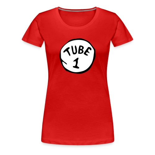 First Tube   - Women's Premium T-Shirt