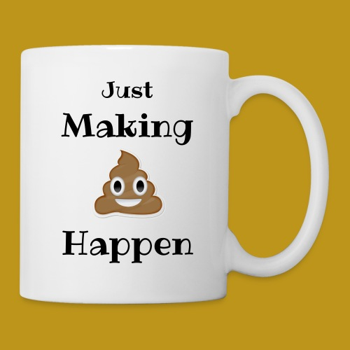 Making it Happen Mug - Coffee/Tea Mug