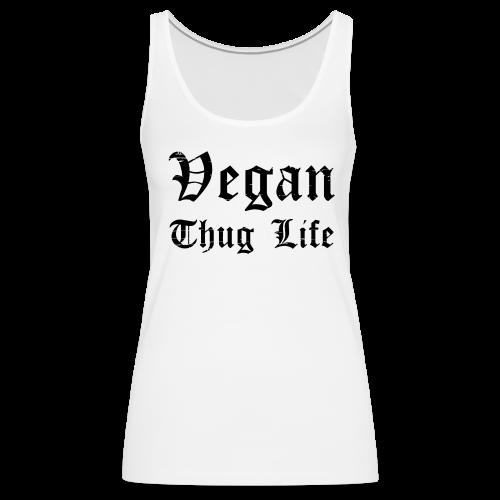 Women's Vegan Thug Life Tank Top - Women's Premium Tank Top