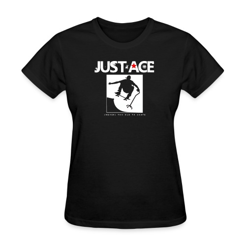 (Never) Too Old To Skate Ladies Shirt - Women's T-Shirt