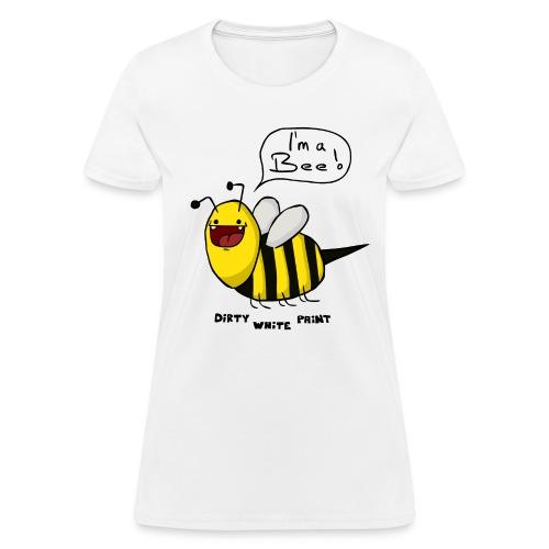 I'm a Bee-Shirt Women - Women's T-Shirt