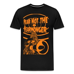 Fear Not The Fearmonger - Men's Premium T-Shirt