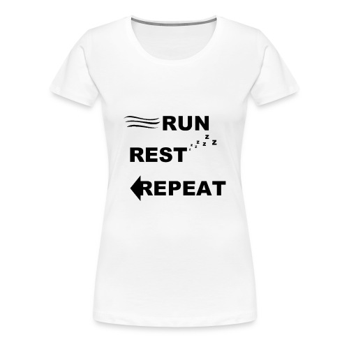 Run, Rest, Repeat (Women's) - Women's Premium T-Shirt