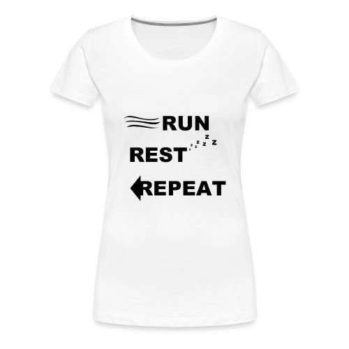Run, Rest, Repeat (Women's) - Women's Premium T-Shirt