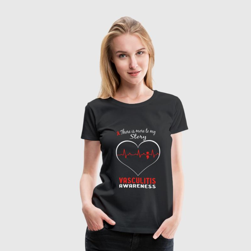 Vasculitis awareness - There is more to my story - Women's Premium T-Shirt