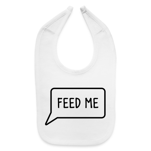 Toddler | Fee Me Bib - Baby Bib