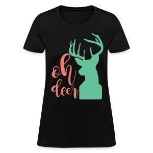 Oh deer - Women's T-Shirt