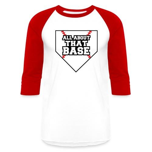 All About That Base Baseball Shirt - Baseball T-Shirt