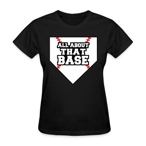 All About That Base  - Women's T-Shirt