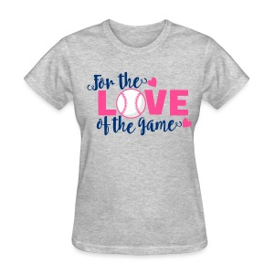 For the Love of the Game - Women's T-Shirt