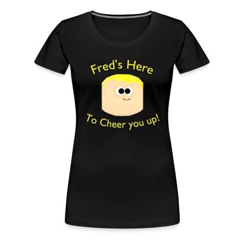 Fred's here! T-Shirt - Women's Premium T-Shirt