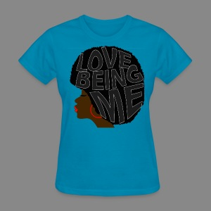 Love Being Me - Women's T-Shirt