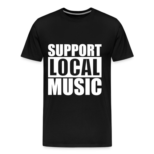 Support Local Music T-Shirt - Men's Premium T-Shirt