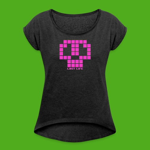Last Life Scan Lines - Pink - Women's Roll Cuff T-Shirt