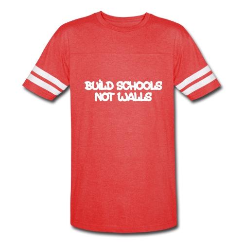 BUILD SCHOOLS NOT WALLS - Vintage Sport T-Shirt