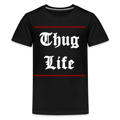 Thug Life - Kids' Premium T-Shirt