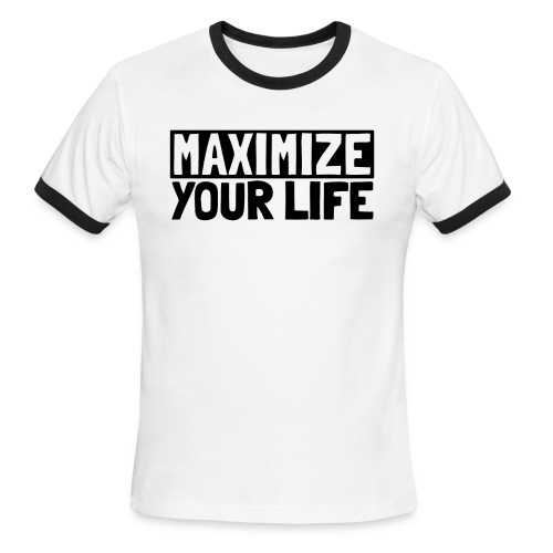 Maximize Your Life - Men's Tee Shirt - Men's Ringer T-Shirt
