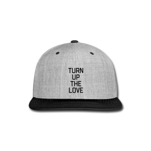 Turn Up The Love Quote Sportswear - Snap-back Baseball Cap