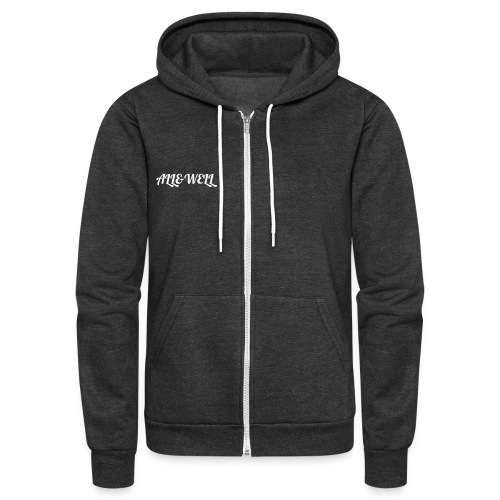 ALL and WELL Zip Hoodie - Unisex Fleece Zip Hoodie