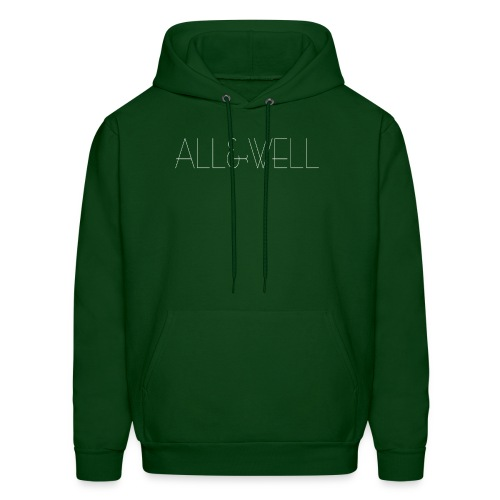 ALL and WELL  - Men's Hoodie