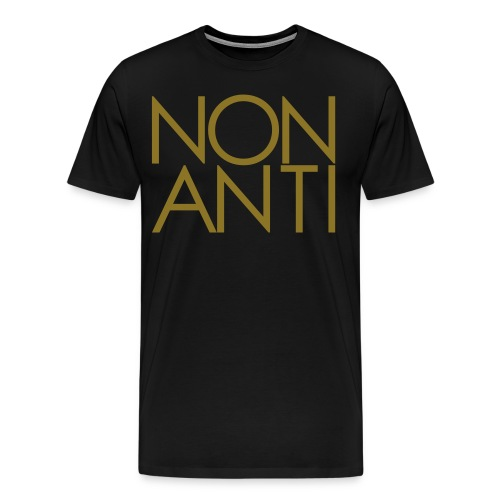 NON ANTI - Gold T-Shirt - Men's Premium T-Shirt