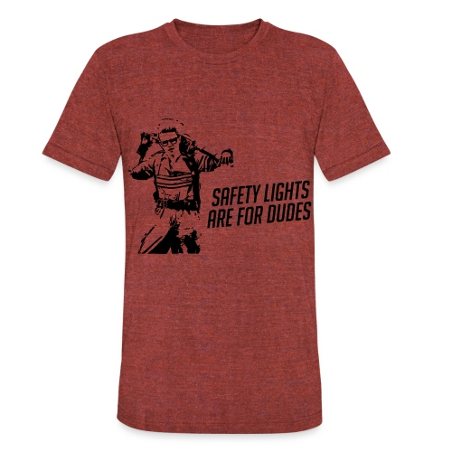 Safety Lights Are For Dudes (Men's) - Unisex Tri-Blend T-Shirt