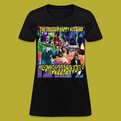 THK -MEOWGEDDABOUDIT! Women's T-Shirt - FRONT - Women's T-Shirt