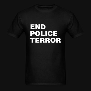 End Police Terror - Men's T-Shirt