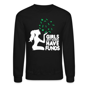 GIRLS JUST WANNA - Crewneck Sweatshirt