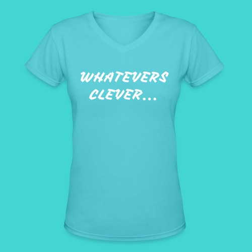 WHATEVERS CLEVER - Women's V-Neck T-Shirt