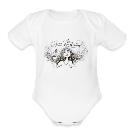 My Natural Reality onesie - Organic Short Sleeve Baby Bodysuit