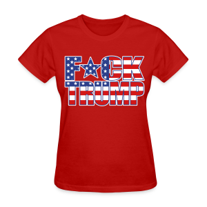 F*CK TRUMP FLAG - Women's T-Shirt