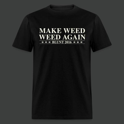 Make Weed Weed Again - Men's T-Shirt