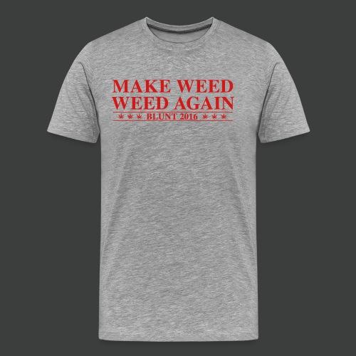 Make Weed Weed Again - Men's Premium T-Shirt
