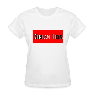 Stream This: Ladies - Women's T-Shirt