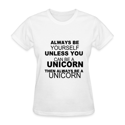 Be a Unicorn - Women's T-Shirt
