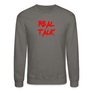 Real Talk Sweater - Crewneck Sweatshirt