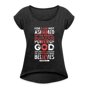 Romans 1:16 - Women's Roll Cuff T-Shirt